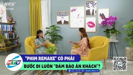 """Xem Show CLIP HÀI """"Phim remake"""" có phải bước đi luôn """"đảm bả ăn khách""""? HD Online."""